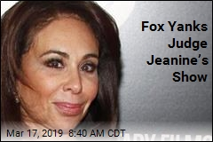 Fox Yanks Judge Jeanine's Show