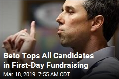 Beto Raises $6.1M on First Day, Best of All Candidates