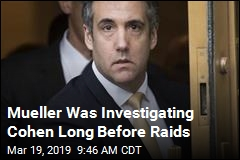 Cohen Was Under Scrutiny Long Before Raids