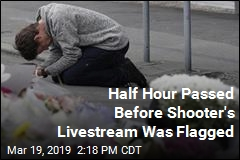 Half Hour Passed Before Shooter's Livestream Was Flagged