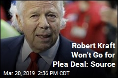 Robert Kraft Won't Go for Plea Deal: Source