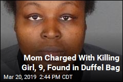 Mom Charged With Girl's Duffel Bag Murder