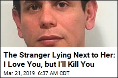 The Stranger Lying Next to Her: I Love You, but I'll Kill You