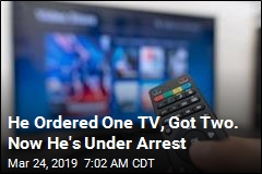 He Got an Extra TV by Mistake. Now He's Arrested