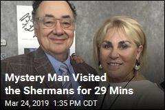 Mystery Man Visited the Shermans for 29 Mins