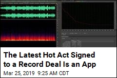 The Latest Hot Act Signed to a Record Deal Is an App
