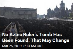No Aztec Ruler's Tomb Has Been Found. That May Change