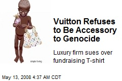 Vuitton Refuses to Be Accessory to Genocide