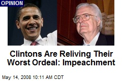 Clintons Are Reliving Their Worst Ordeal: Impeachment