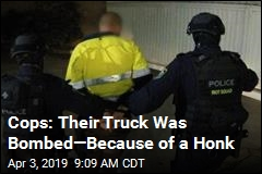 Cops: Their Truck Was Bombed—Because of a Honk
