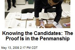 Knowing the Candidates: The Proof Is in the Penmanship