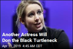 Another Actress Cast as Elizabeth Holmes