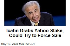 Icahn Grabs Yahoo Stake, Could Try to Force Sale