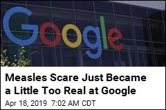 Measles Scare Just Became a Little Too Real at Google
