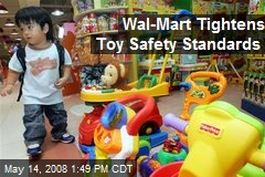 Wal-Mart Tightens Toy Safety Standards