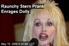 Raunchy Stern Prank Enrages Dolly