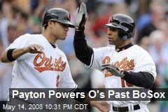 Payton Powers O's Past BoSox
