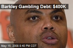 Barkley Gambling Debt: $400K