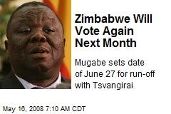 Zimbabwe Will Vote Again Next Month