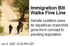 Immigration Bill Walks Fine Line