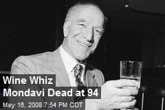 Wine Whiz Mondavi Dead at 94