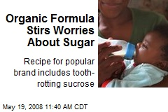 Organic Formula Stirs Worries About Sugar