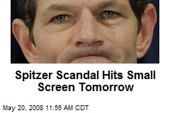 Spitzer Scandal Hits Small Screen Tomorrow