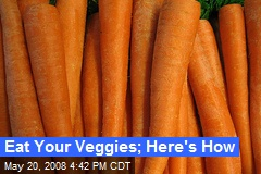 Eat Your Veggies; Here's How