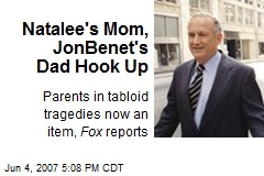 Natalee's Mom, JonBenet's Dad Hook Up