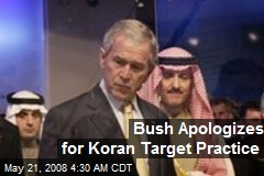 Bush Apologizes for Koran Target Practice