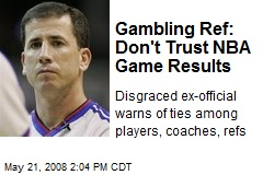 Gambling Ref: Don't Trust NBA Game Results
