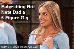 Babysitting Brit Nets Dad a 6-Figure Gig