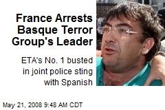 France Arrests Basque Terror Group's Leader