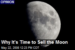 Why It's Time to Sell the Moon
