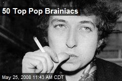 50 Top Pop Brainiacs