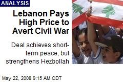 Lebanon Pays High Price to Avert Civil War