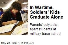 In Wartime, Soldiers' Kids Graduate Alone