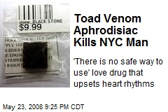 Toad Venom Aphrodisiac Kills NYC Man