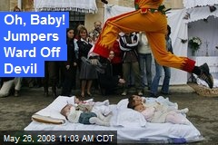 Oh, Baby! Jumpers Ward Off Devil