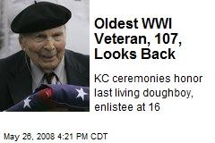 Oldest WWI Veteran, 107, Looks Back