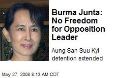 Burma Junta: No Freedom for Opposition Leader