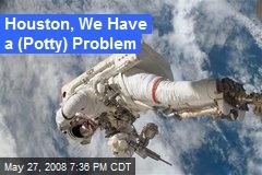 Houston, We Have a (Potty) Problem