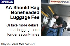 AA Should Bag Boneheaded Luggage Fee