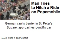 Man Tries to Hitch a Ride on Popemobile