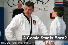 A Comic Star is Born?