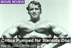 Critics Pumped for Steroids Doc