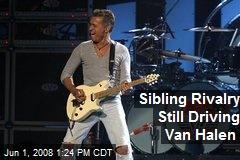 Sibling Rivalry Still Driving Van Halen