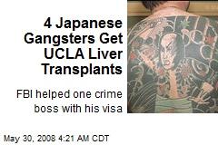 4 Japanese Gangsters Get UCLA Liver Transplants