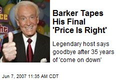 Barker Tapes His Final 'Price Is Right'