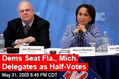 Dems Seat Fla., Mich. Delegates as Half-Votes